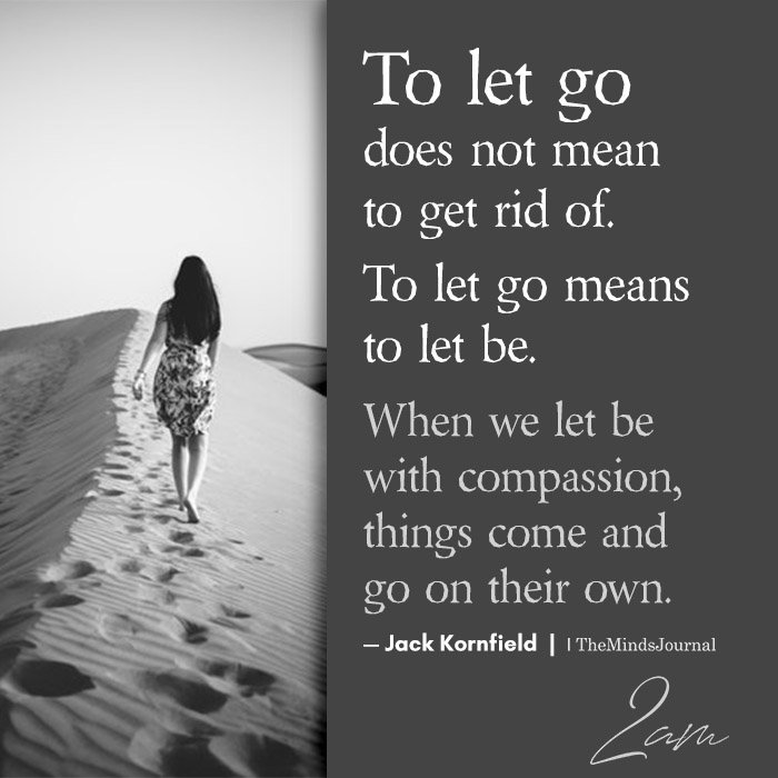 To let go does not mean to get rid of