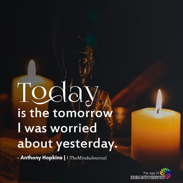 Today is the tomorrow