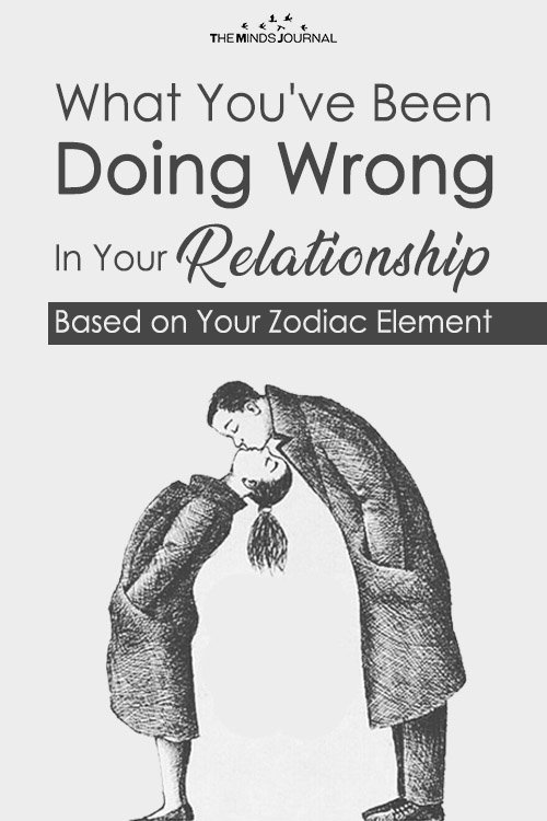 What You've Been Doing Wrong In Your Relationship Based on Your Zodiac Sign