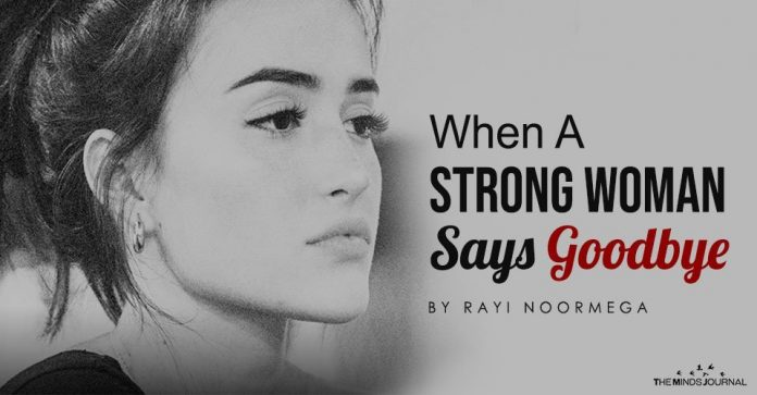 When A Strong Woman Says Goodbye