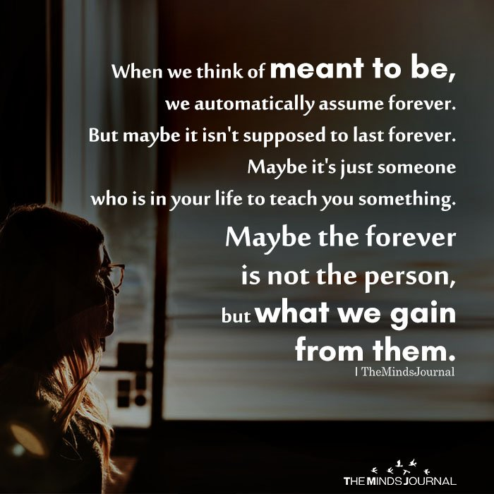 When We Think Of Meant To Be, We Automatically Assume Forever