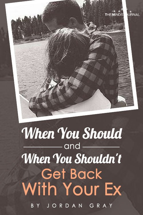 When You Should and When You Shouldn't Get Back With Your Ex
