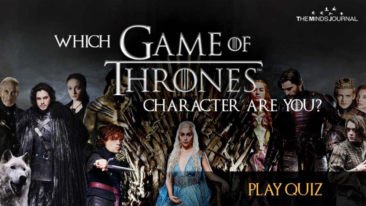 Which Game Of Thrones Character Are You? - Quiz