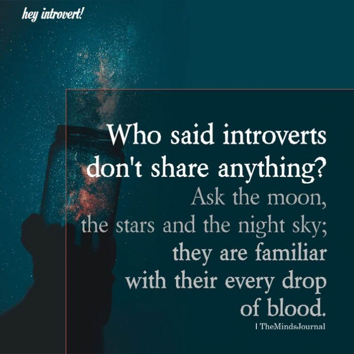 Who said introverts don't share anything