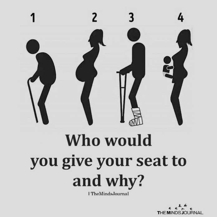 Who would you give your seat to and why