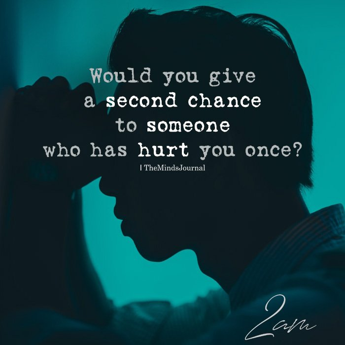 Would You Give A Second Chance To Someone