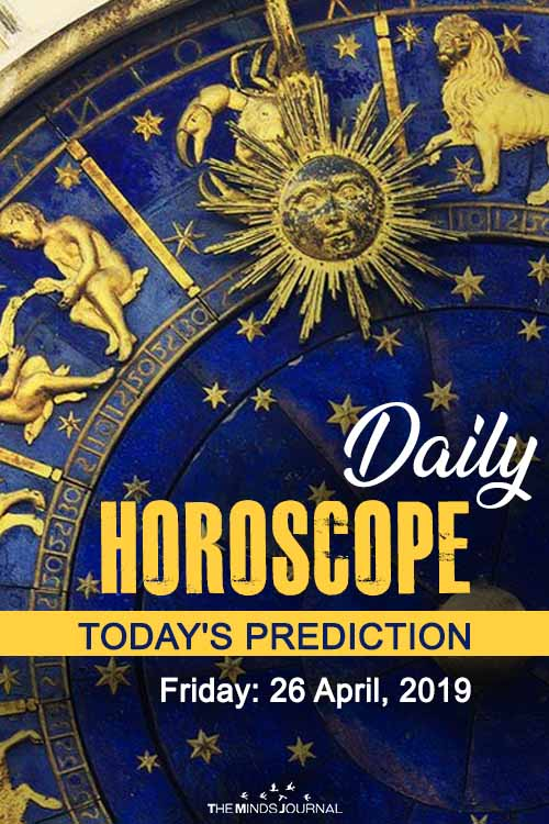 Your Daily Predictions for Friday 26 April 2019
