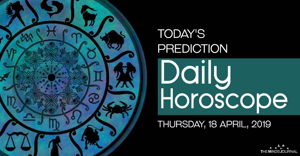 Your Daily Predictions for Thursday, April 18