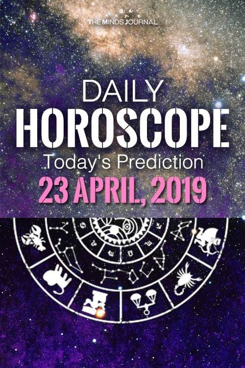 Your Daily Predictions for Tuesday 23 April 2019