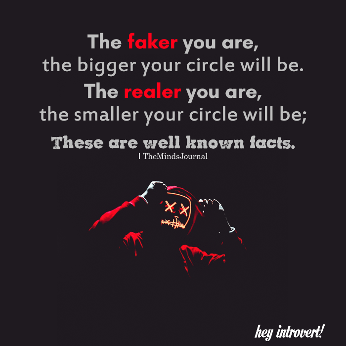 The faker you are, the bigger your circle will be