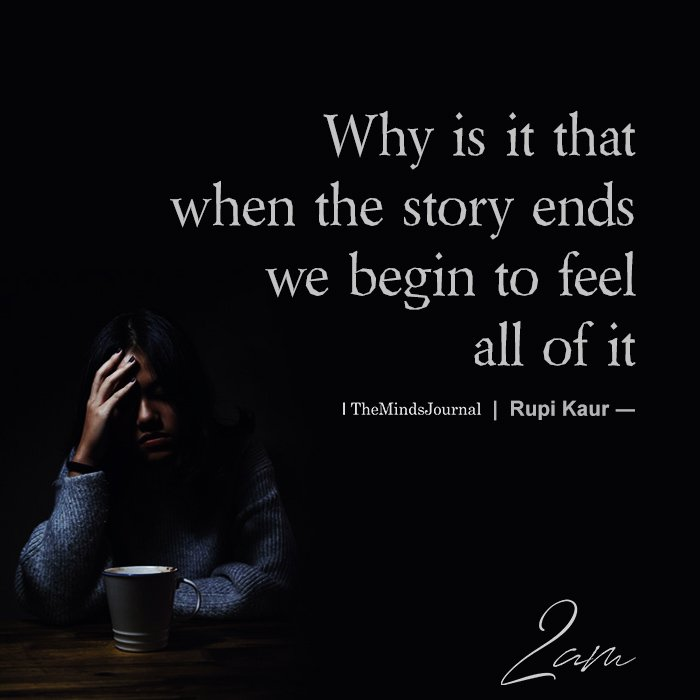 Why Is It That When The Story Ends