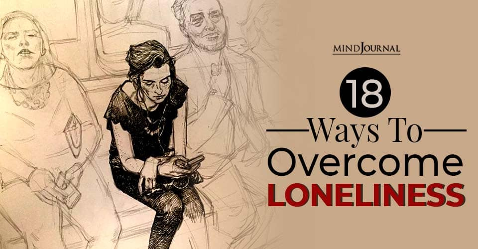 feeling lonely discover ways to overcome loneliness