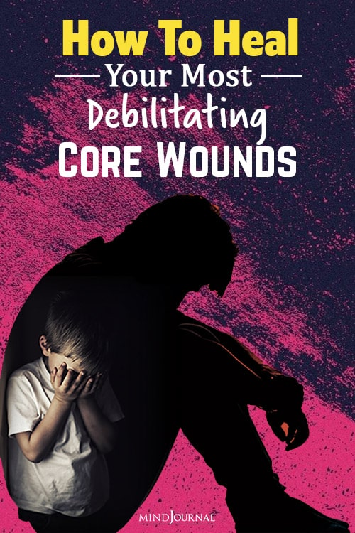 heal your most debilitating core wounds pin