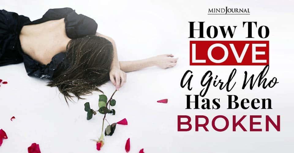 how love girl who has been broken