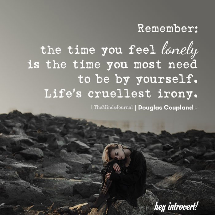 Remember: the time you feel lonely