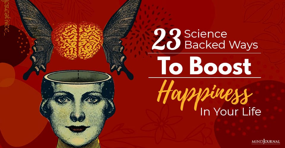 science backed ways to boost happiness in your life