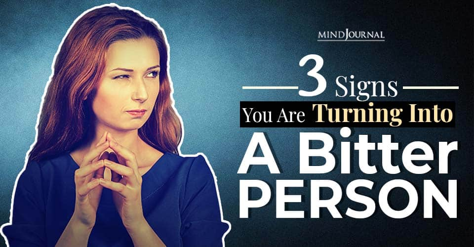 signs you are turning into a bitter person and what you can do about it