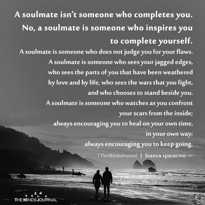 A soulmate isn't someone who completes you