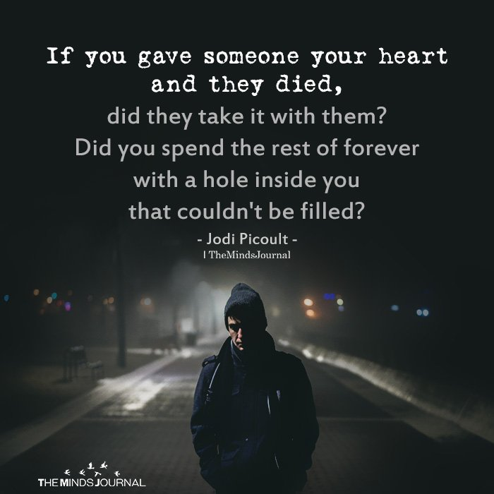 If you gave someone your heart