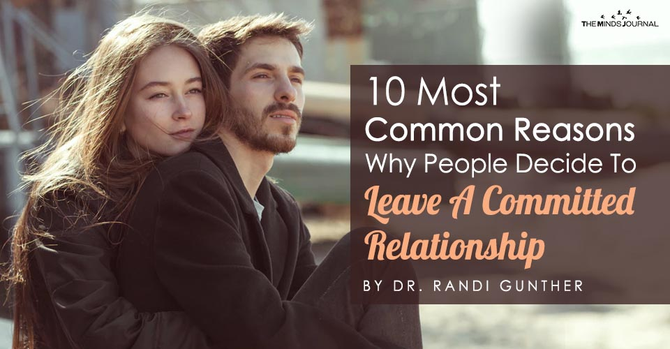 10 Most Common Reasons Why People Decide To Leave A Committed Relationship