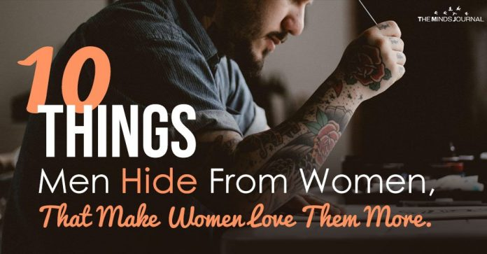 10 Things Men Hide From Women, That Make Women Love Them More.