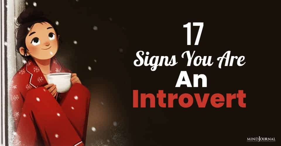 17 Signs You Are An Introvert