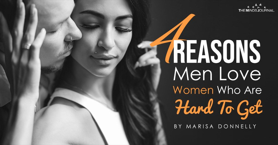 4 Reasons Men Love Women Who Are Hard To Get