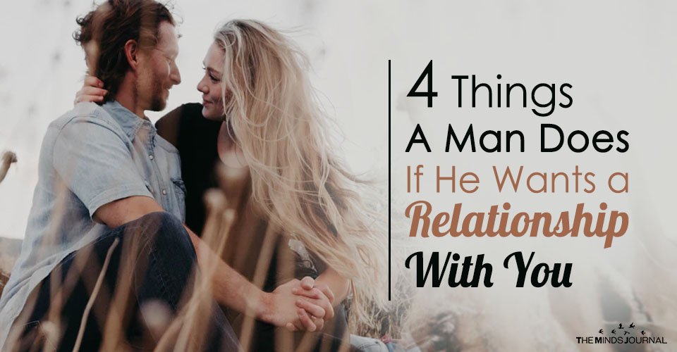 4 Things a Man Does If He Wants a Relationship With You