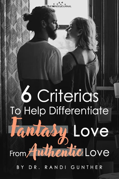 6 Criterias To Help Differentiate Fantasy Love From Authentic Love