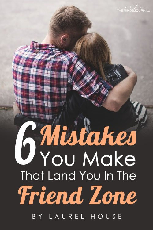 6 Mistakes You Make That Land You In The Friend Zone pin