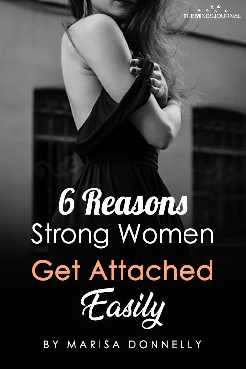 6 Reasons Strong Women Get Attached Easily