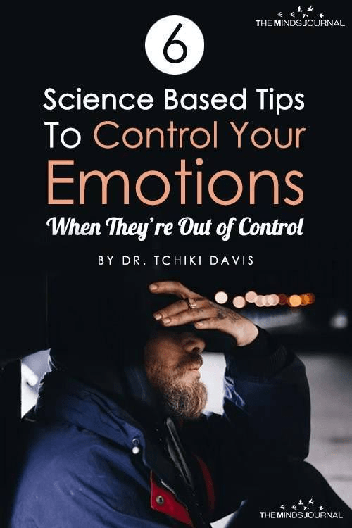 6 Science Based Tips To Control Your Emotions