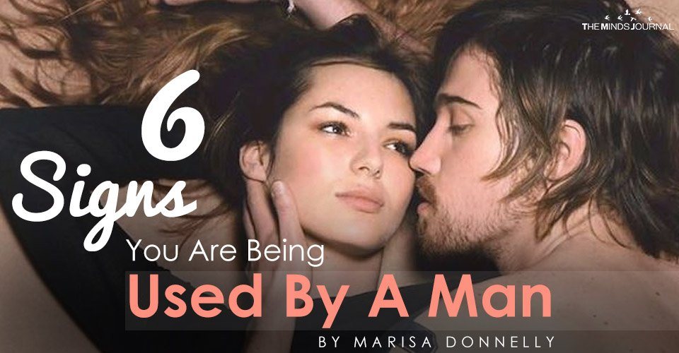 6 Signs You Are Being Used By A Man