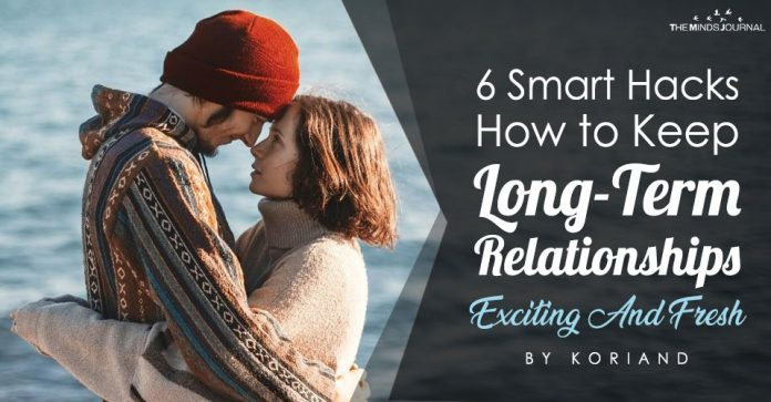 6 Smart Hacks How to Keep Long-Term Relationships Exciting And Fresh