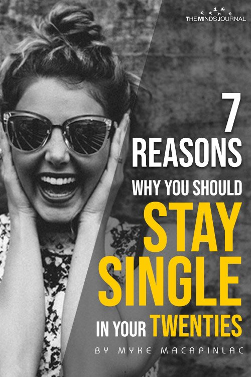 7 Reasons Why You Should Stay Single In Your Twenties pin