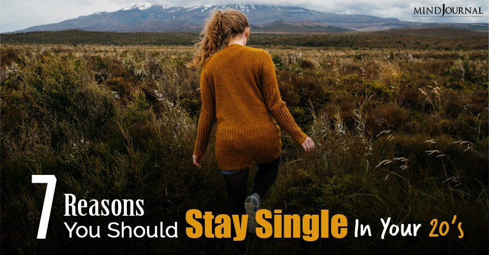 7 Reasons You Should Stay Single