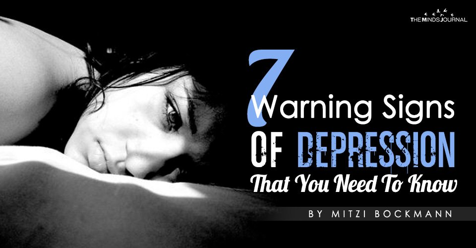 7 Warning Signs Of Depression That You Need To Know