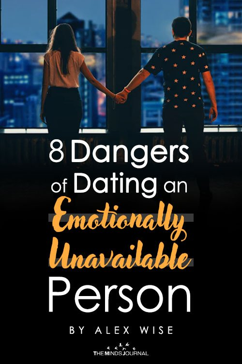 8 Dangers of Dating an Emotionally Unavailable Person