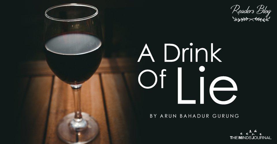A Drink Of Lie