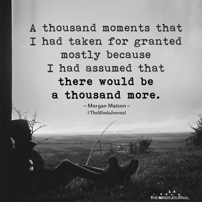 A thousand moments that I had just taken for granted