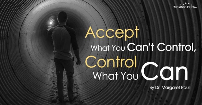Accept What You Can't Control, Control What You Can