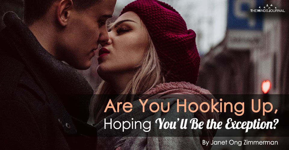 Are You Hooking Up, Hoping You'll Be the Exception?