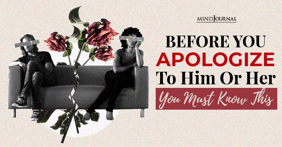 Before Apologize Him or Her, You Must Know