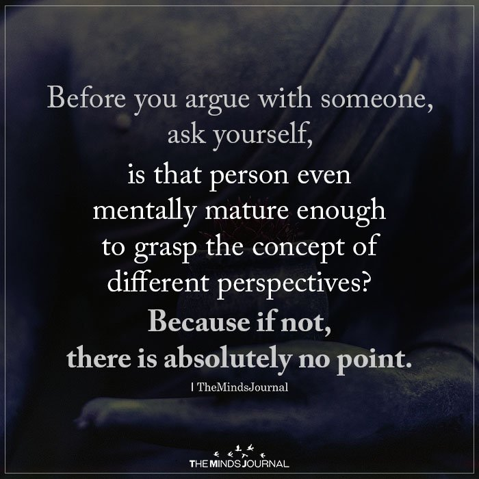Before you argue with someone