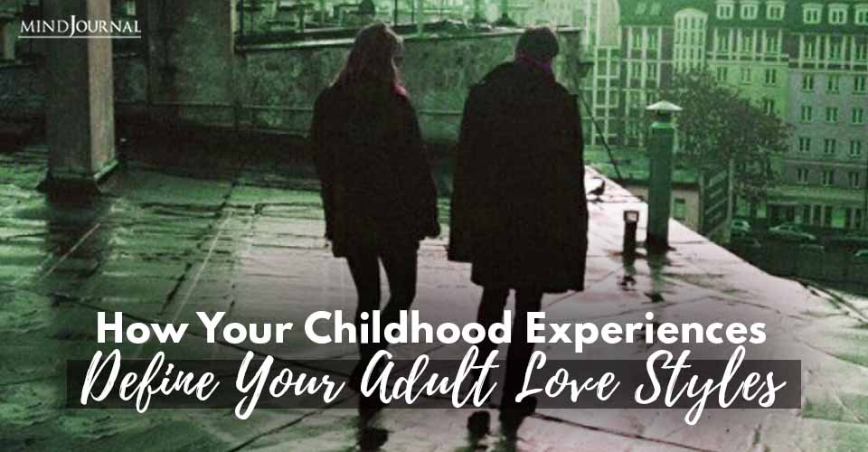 Childhood Experiences Adult Love Styles