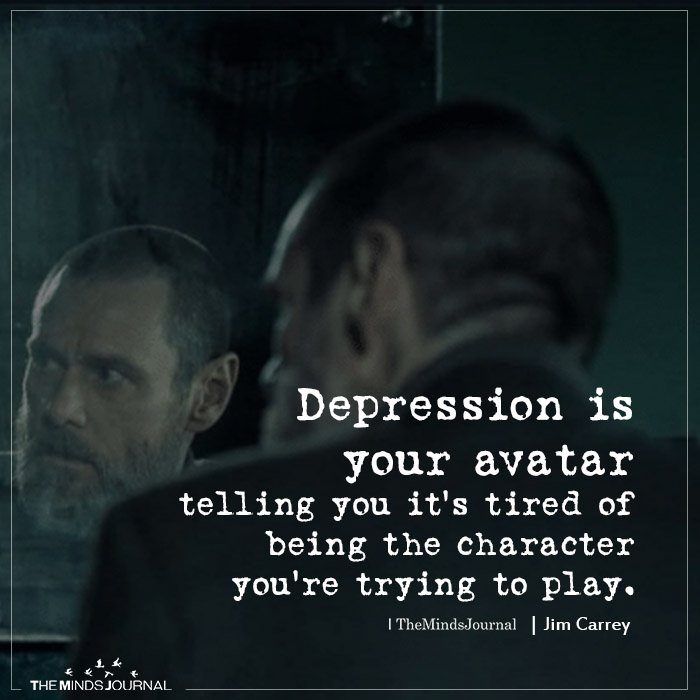 Depression is your avatar telling you