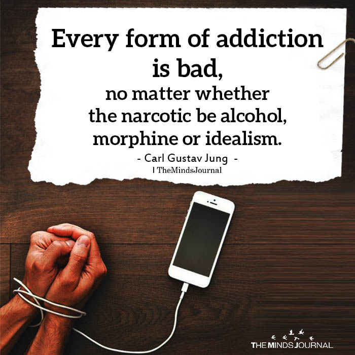 Every form of addiction is bad