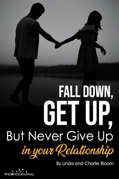 Fall Down, Get Up, But Never Give Up In Your Relationship pin
