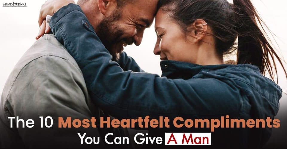 Heartfelt Compliments Give A Man