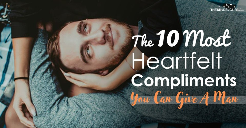 Heartfelt Compliments You Can Give A Man
